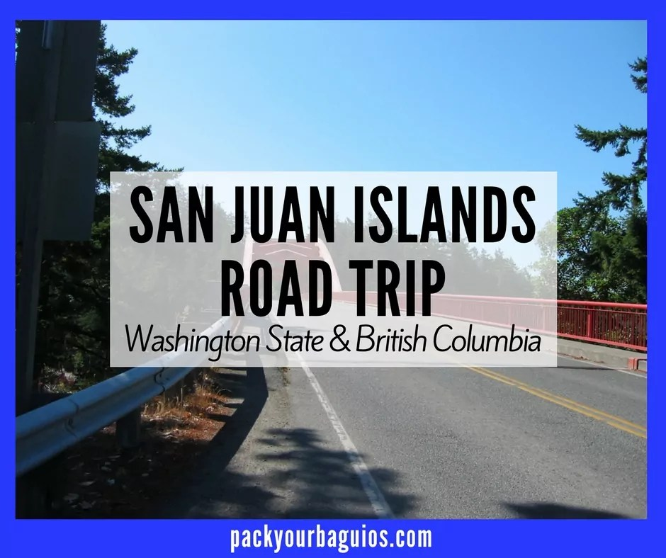 San Juan Islands Road Trip- Washington State & British Columbia