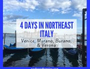 4 Days in Northeast Italy: Veneto Region
