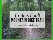 Enders Fault Mountain Bike Trail Greenbrier, Arkansas