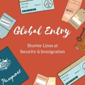 Global Entry Travel Tips