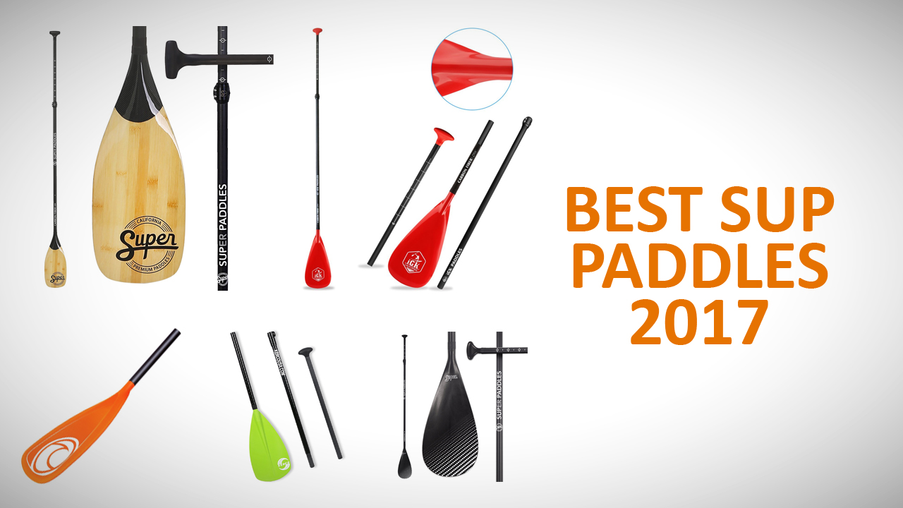 Best SUP Paddles 2017