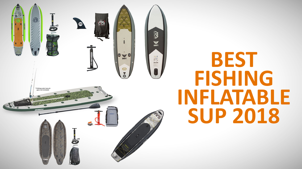 Best fishing inflatable SUP 2018