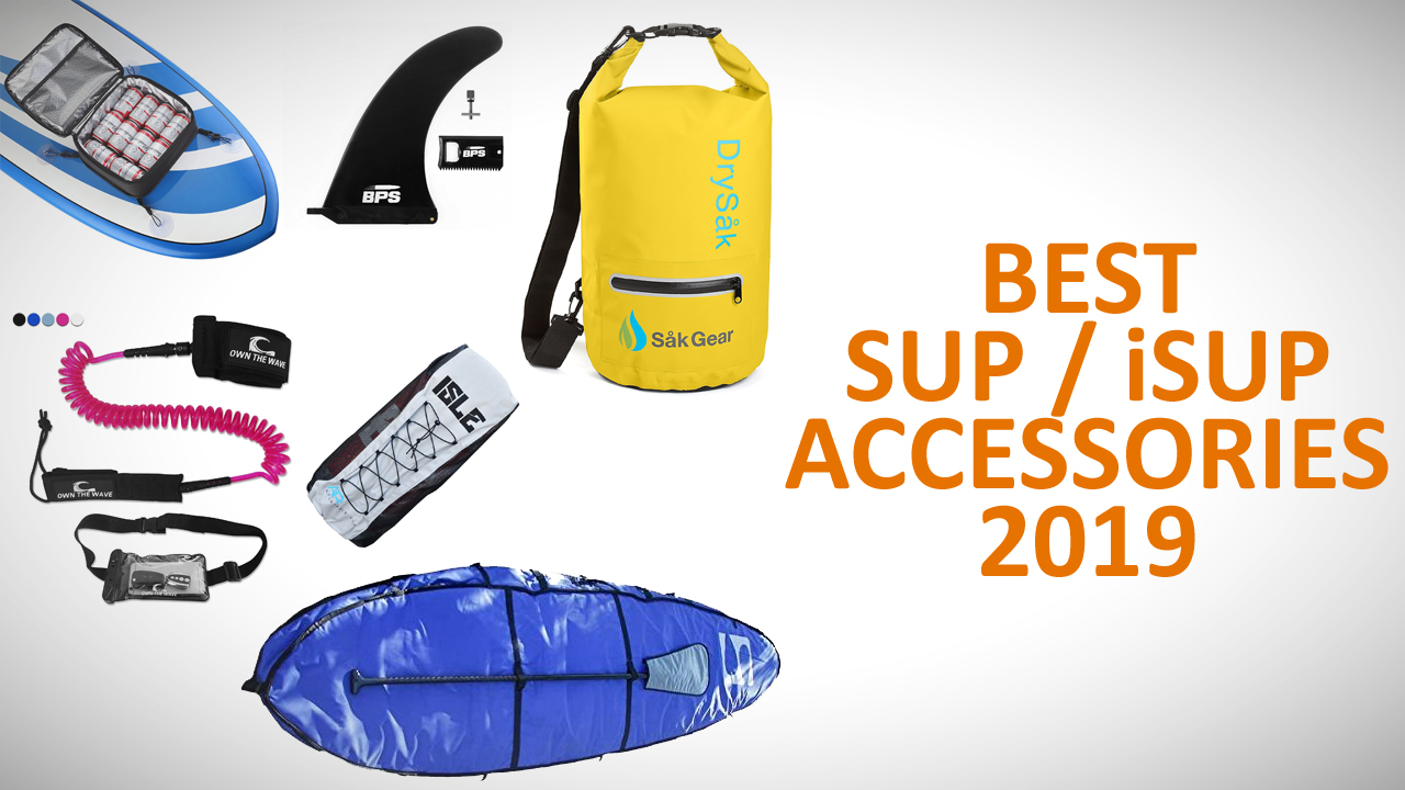 Best Stand Up Paddle Board Accessories 2019