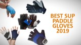 best sup paddle gloves 2019