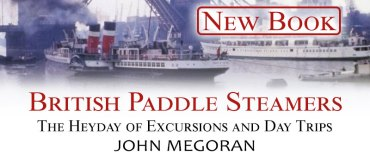 'British Paddle Steamers: The Heyday of Excursions and Day Trips'