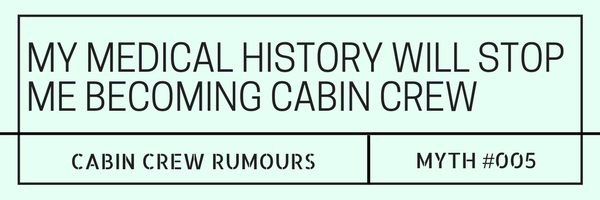 Will my medical history stop me from becoming cabin crew?