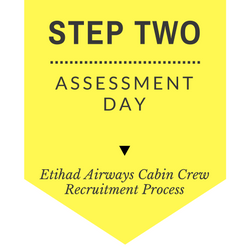 Etihad Airways Cabin Crew recruitment step by step process 2017 - Step Two - Assessment Day
