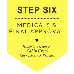 British Airways Cabin Crew Recruitment - Step by Step Process 2017 - Step 6 - Medicals and Final Approval