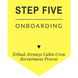Etihad Airways Cabin Crew recruitment step by step process 2017 - Step 5 - Onboarding