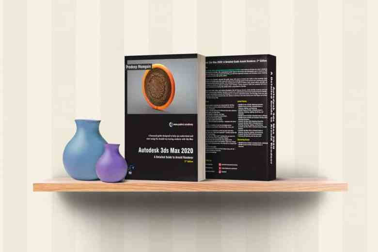 Book – Autodesk 3ds Max 2020: A Detailed Guide to Arnold Renderer, 2nd Edition