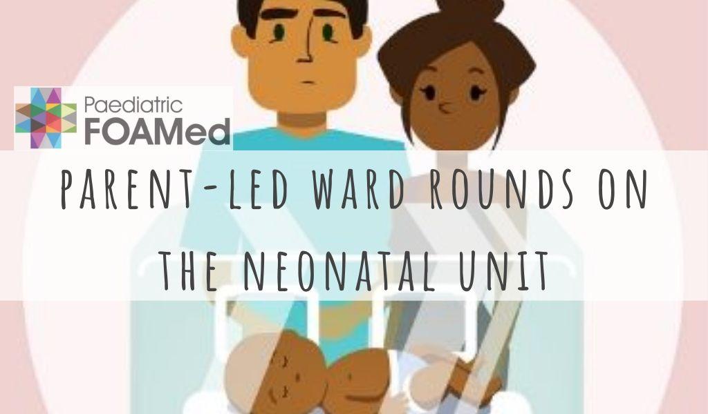 Parent-led Ward Rounds on a Neonatal Unit