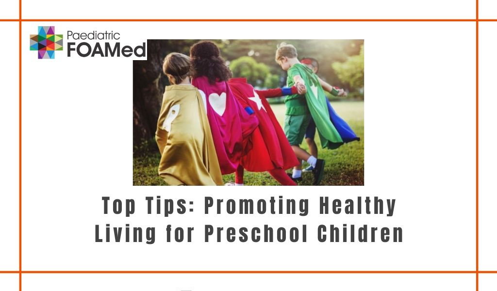Top Tips – Healthy Living for Preschool Children