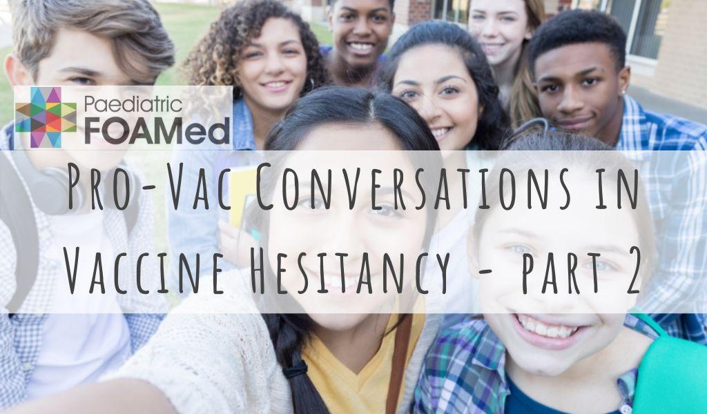Pro-Vac Conversations in Vaccine Hesitancy: Part 2