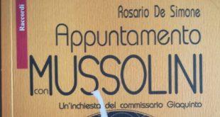 """CAIAZZO – """"Appuntamento con Mussolini"""", il romanzo storico di De Simone"""