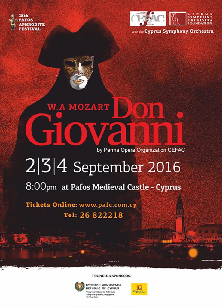 O Don Giovanni του W. A. Mozart, παρουσιάζεται στο 18o Pafos Aphrodite Festival στις 2, 3 και 4 Σεπτεμβρίου, στην πλατεία του Μεσαιωνικού Κάστρου της Πάφου, σε συμπαραγωγή του ιταλικού οργανισμού Parma Opera Organization C.E.F.A.C. με τη συμμετοχή της Συμφωνικής Ορχήστρας Κύπρου.