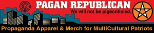 Pagan Republican American Propaganda Merchandise for Multicultural Patriots