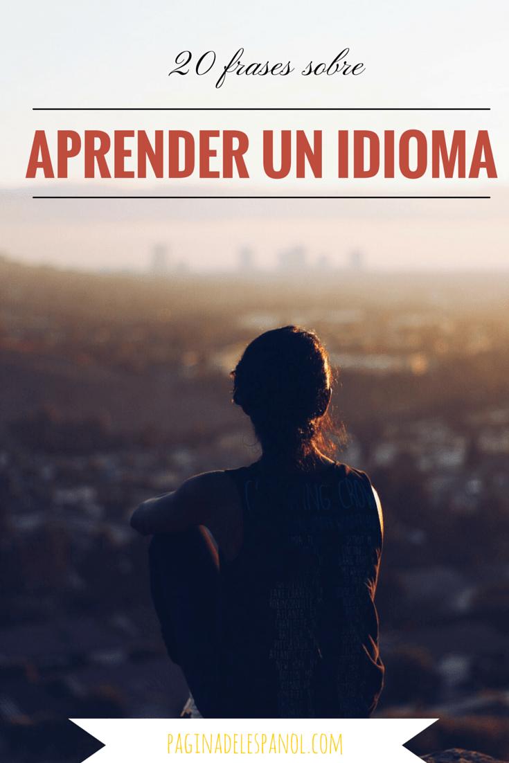 20 Frases Sobre Aprender Un Idioma La Página Del Español