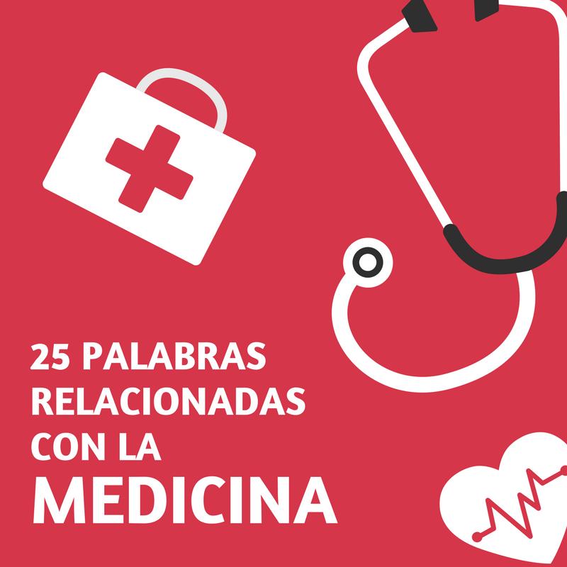 25 palabras relacionadas con la medicina