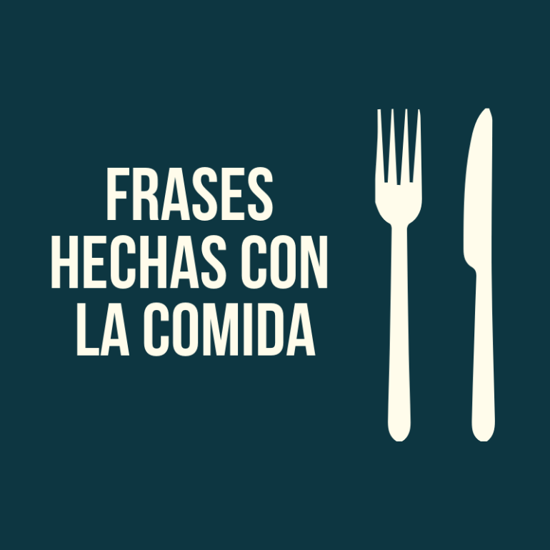 Frases Hechas Con La Comida La Página Del Español