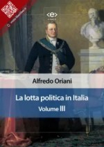 LA LOTTA POLITICA IN ITALIA. Volume III