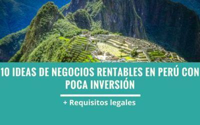 10 ideas de negocios rentables con poca inversión en Perú