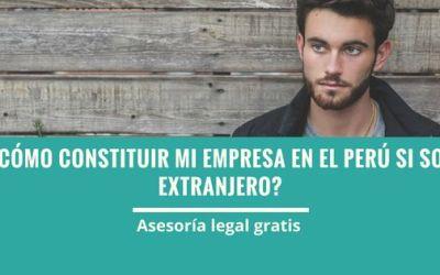 Como constituir una empresa de extranjero en Perú