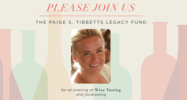 Join the Paige S. Tibbetts Legacy Fund for an evening of wine tasting and fundraising