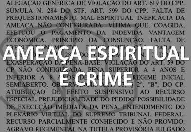 Ameaça espiritual serve para configurar crime de extorsão