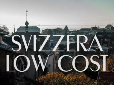 Svizzera low cost: spostarsi, dormire e mangiare senza spennarsi