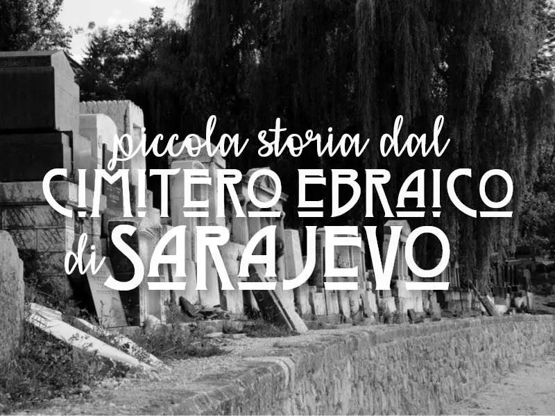 Piccola storia dal cimitero ebraico di Sarajevo. Di susine e patate bollite