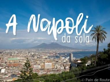 A Napoli da sola. Sogni e passeggiate da fare in 2 giorni