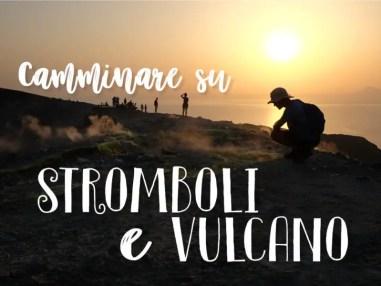 Salire su Stromboli e Vulcano: info e consigli