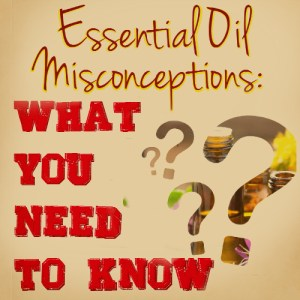 Essential Oil misconceptions. Myths busted- important essential oil truths you need to know! www.paintedteacup.com