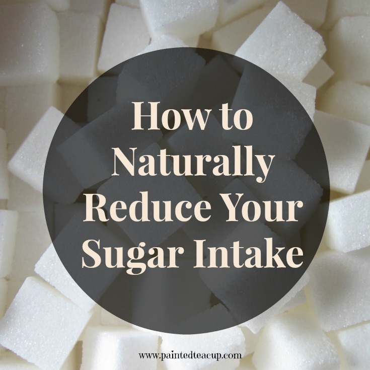 Learn this one easy way to naturally reduce your daily sugar intake. www.paintedteacup.com