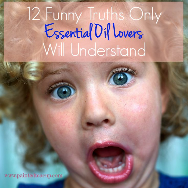 12 Funny Truths Only Essential Oil Lovers Will Understand