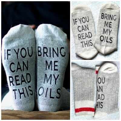 If you can read this bring me my socks. Essential oil socks. Socks for essential oil lovers