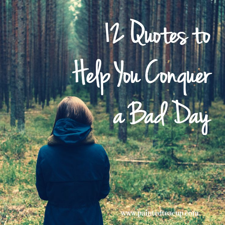 12 Quotes To Help You Conquer A Rough Day