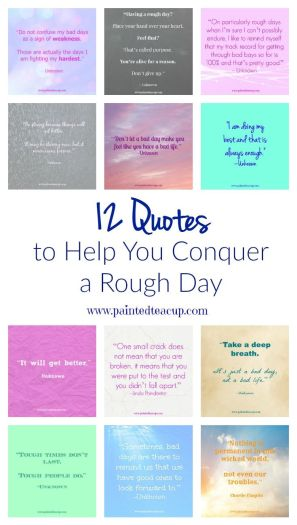 Are you having a rough day? These quotes are perfect for helping to turn you bad day around!