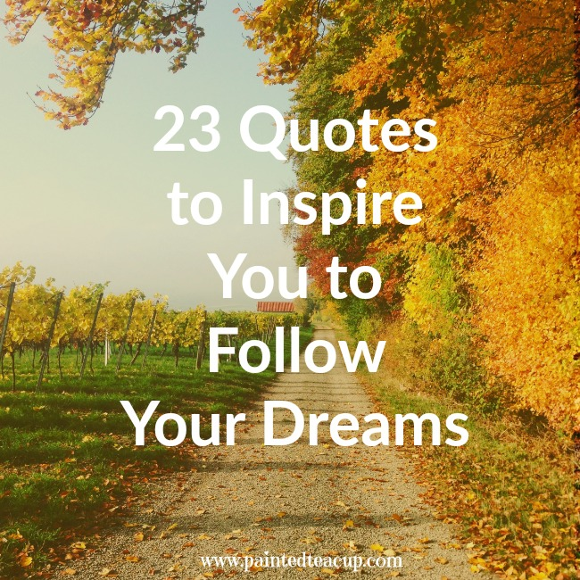 60 Quotes To Inspire You To Follow Your Dreams Classy Dream Quotes