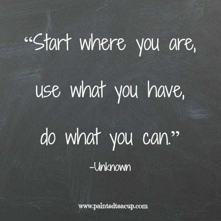 """""""Start where you are, use what you have, do what you can."""" 12 Productivity Quotes. www.paintedteacup.com"""