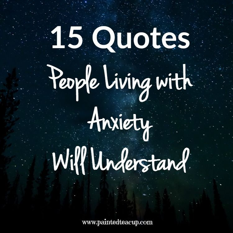 Image of: Depression 15 Quotes People Living With Anxiety Will Understand Anxiety Quotes Mental Health Quotes Womencom 15 Quotes People Living With Anxiety Will Understand