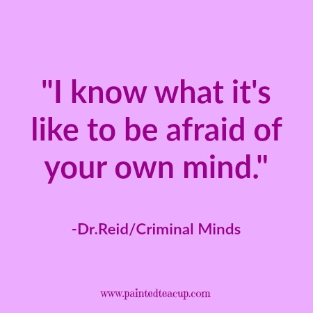 Image of: Going Know What Its Like To Be Afraid Of Your Own Mind dr Painted Teacup 15 Quotes People Living With Anxiety Will Understand