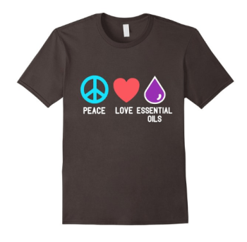 This tshirt is super cute! Peace Love Essential Oils!