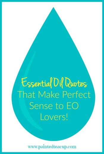 If you are an essential oil lover than these essential oil quotes are sure to make you chuckle! Essential Oil Quotes That Make Perfect Sense to EO Lovers!