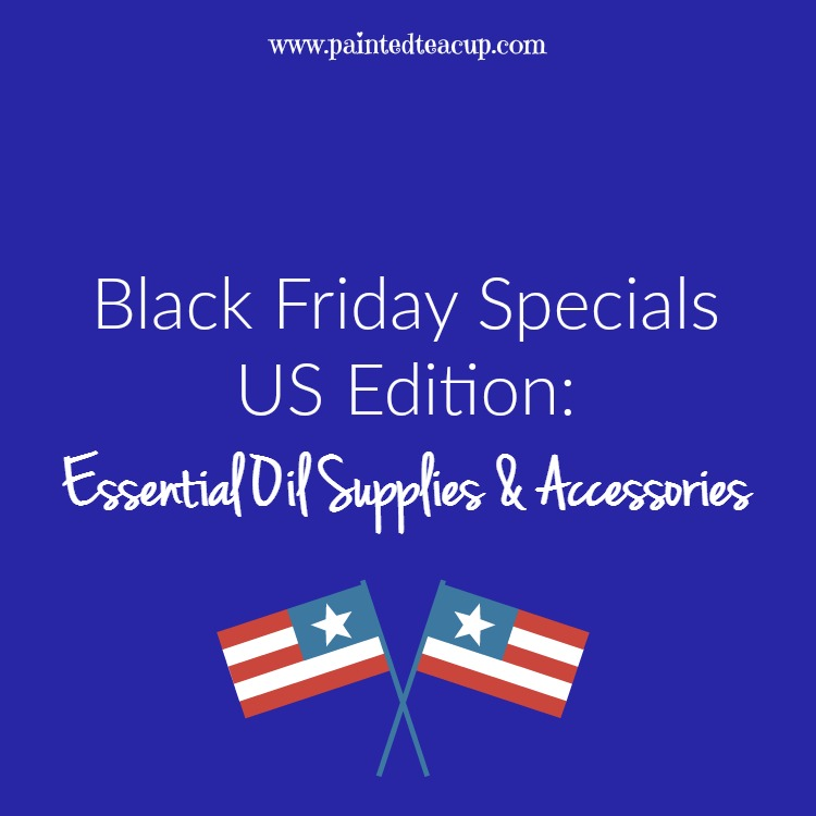 Black Friday Specials US Edition: Essential Oil Supplies & Accessories