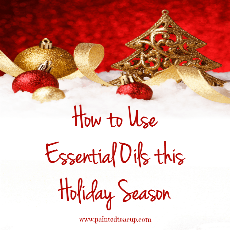 How to Use Essential Oils this Holiday Season