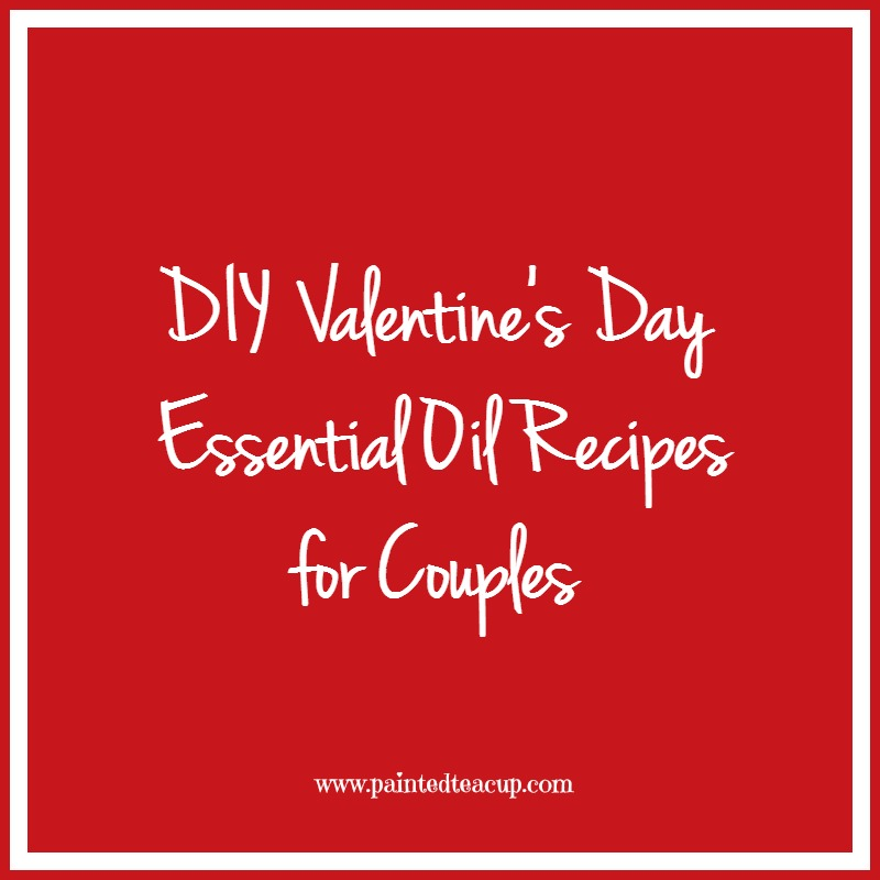 DIY Valentine's Day essential oil recipes including:Massage oils & lotions, diffuser blends, perfume for women, cologne men & personal lubricants