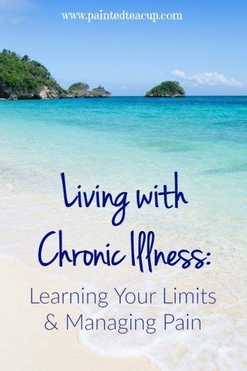 When living with any chronic illness it's important to focus on learning your limits as a way to help manage the pain you experience in daily life.