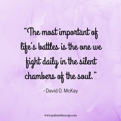 The Most Important Of Lifes Battles Is One We Fight Daily In Silent