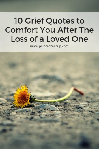60 Grief Quotes To Comfort You After The Loss Of A Loved One Mesmerizing Quotes To Console Someone Who Lost A Loved One